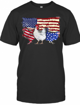 Chickens 2 Flag US American Flag Independence Day Veteran T-Shirt