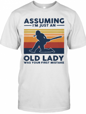 Cricket Assuming I'm Just An Old Lady Was Your First Mistake Vintage T-Shirt