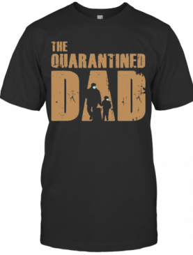 Dad And Son Mask The Quarantined Dad T-Shirt