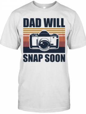 Dad Will Snap Soon Photographer Vintage T-Shirt