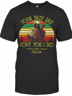 Darth Vader And Baby Yoda Best Dad Love You I Do Love Olivia Vintage T-Shirt