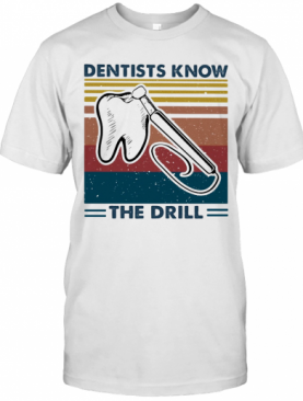 Dentists Know The Drill Vintage T-Shirt