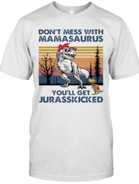 Don't Mess With Mamasaurus You'll Get Jurasskicked Autism Vintage T-Shirt