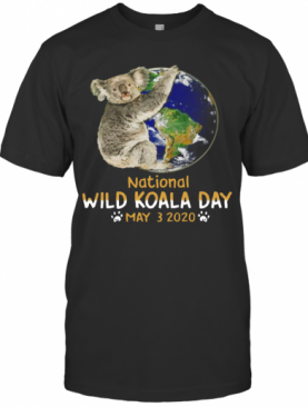 Earth National Wild Koala Day May 3.2020 T-Shirt