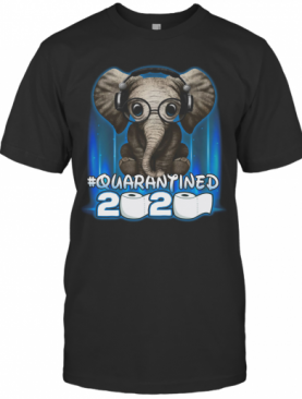 Elephant Quarantined 2020 Toilet Paper T-Shirt