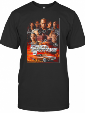 Fast And Furious 9 The Race Is Not Over Car Characters Signatures T-Shirt