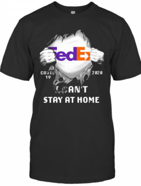 Fedex Covid 19 2020 I Can'T Stay At Home Hand T-Shirt