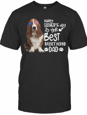 Happy Father's Day To The Best Basset Hound Dad T-Shirt