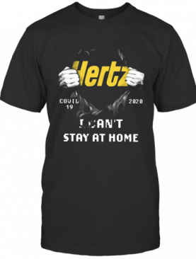 Hertz Inside Me Covid 19 2020 I Can't Stay At Home shirt T-Shirt