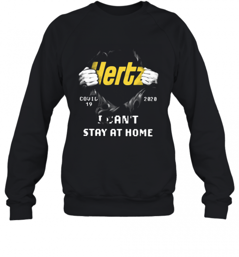 Hertz Inside Me Covid 19 2020 I Can't Stay At Home  T-Shirt Unisex Sweatshirt