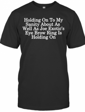Holding On To My Sanity About Letter Print Tops Short Sleeve Seniors Joe T-Shirt