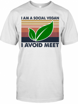 I Am A Social Vegan I Avoid Meet Vintage T-Shirt