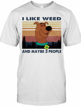 I Like Weed And Maybe 3 People Dog Weed Vintage T-Shirt