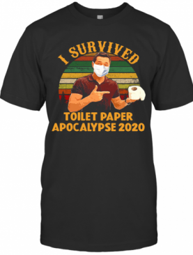 I Survived Toilet Paper Apocalypse 2020 T-Shirt