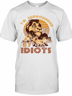 I'm Surrounded By Idiots T-Shirt