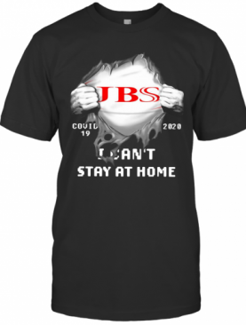 JBS Inside Me Covid 19 2020 I Can'T Stay At Home T-Shirt