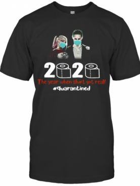 Joker And Harley Quinn Face Mask 2020 Toilet Paper The Year When Shit Got Real Quarantined T-Shirt