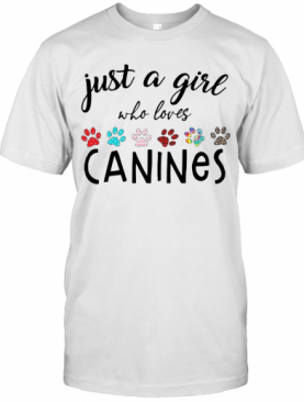 Just A Girl Who Loves Canines T-Shirt