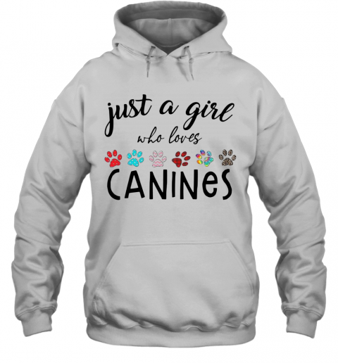 Just A Girl Who Loves Canines T-Shirt Unisex Hoodie