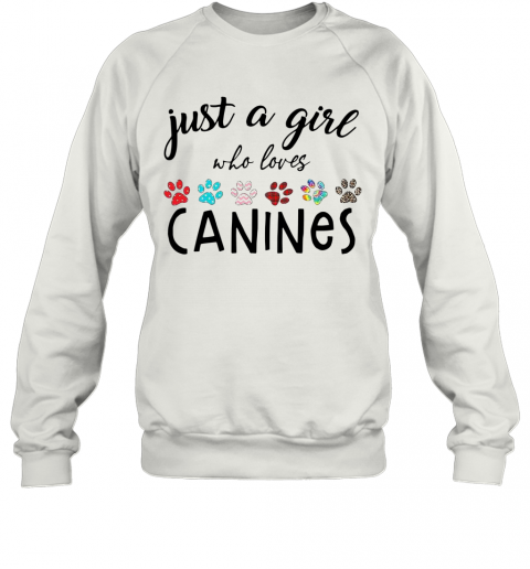 Just A Girl Who Loves Canines T-Shirt Unisex Sweatshirt