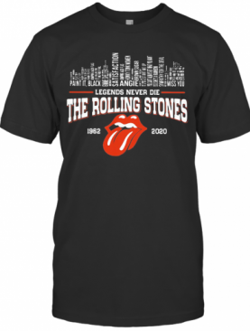 Legends Never Die The Rolling Stones 1962 2020 T-Shirt