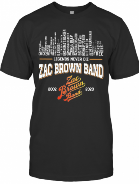 Legends Never Die Zac Brown Band 2002 2020 T-Shirt