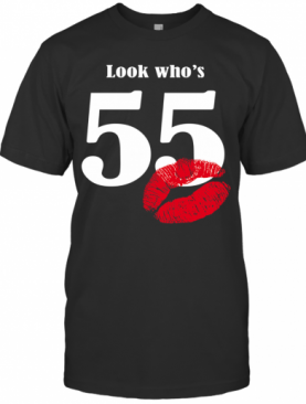 Look Who'S 55 T-Shirt