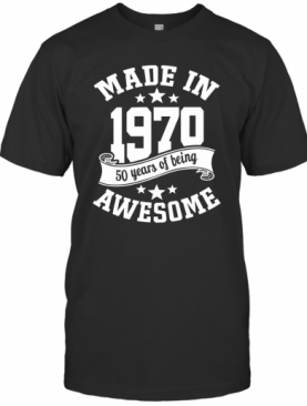 Made In 1970 50Years Of Being Awesome T-Shirt