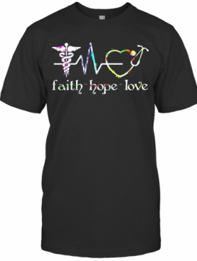 Medical Assistant Faith Hope Love T-Shirt