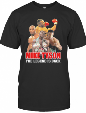 Mike Tyson The Legend Is Back T-Shirt