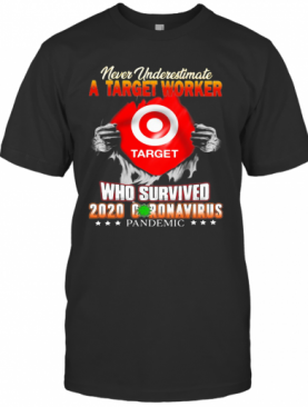 Never Underestimate A Target Worker Who Survived 2020 Coronavirus Pandemic T-Shirt