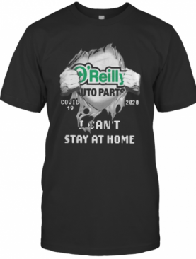 O'Reilly Auto Parts Inside Me Covid 19 2020 I Can'T Stay At Home T-Shirt