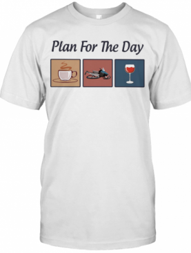 Plan For The Day Coffee Snowmobile Wine T-Shirt