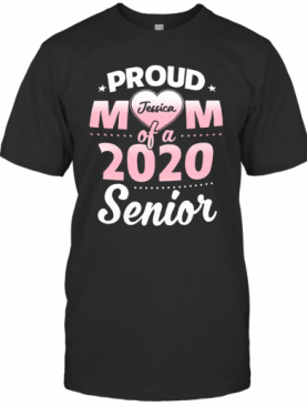 Proud Mom Of A 2020 Senior Personalized T-Shirt
