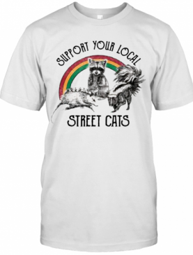 Raccoon Support Your Local Street Cats T-Shirt