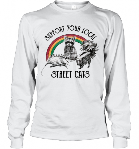 Raccoon Support Your Local Street Cats T-Shirt Long Sleeved T-shirt