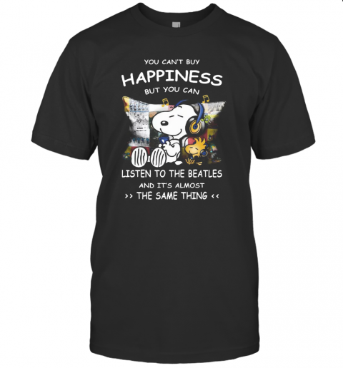 Snoopy You Cab39T Buy Happiness But You Can Listen To The Beatles T Shirt Classic Mens T shirt
