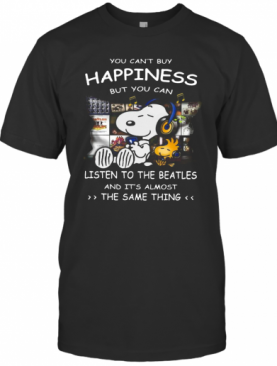 Snoopy You Can'T Buy Happiness But You Can Listen To The Beatles T-Shirt