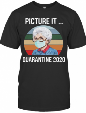 Sophia Picture It Quarantine 2020 T-Shirt