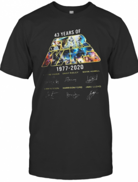 Star Wars 43 Years Of 1977 2020 Carrie Fisher Daisy Ridley Mark Hamill Liam Neeson Harrison Ford Jake Lloyd Signatures T-Shirt