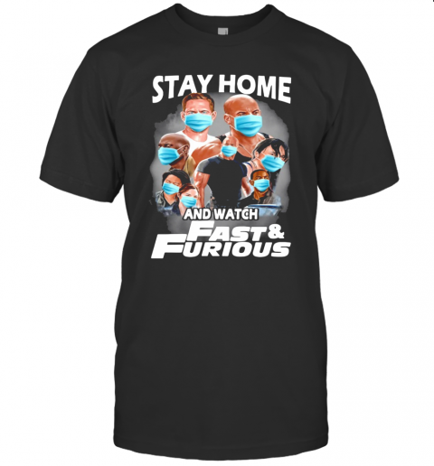 Stay Home And Watch Fast And Furious T Shirt Classic Mens T shirt