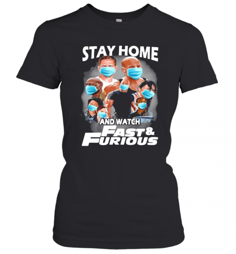 Stay Home And Watch Fast And Furious T-Shirt Classic Women's T-shirt