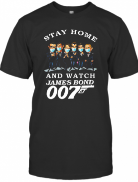 Stay Home And Watch James Bond 007 T-Shirt
