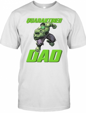 The Hulk Mask Quarantined Dad T-Shirt