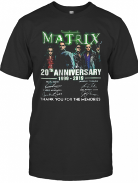 The Matrix 20Th Anniversary 1999 2019 Thank You For The Memories Signatures T-Shirt