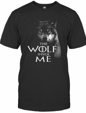 The Wolf Inside Me T-Shirt