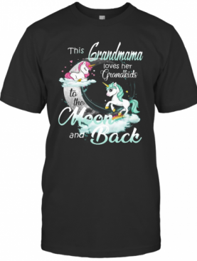 This Grandmama Loves Her Grandkids To The Moon And Back Unicorn T-Shirt