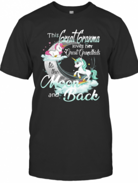 This Great Grandma Loves Her Grandkids To The Moon And Back Unicorn T-Shirt