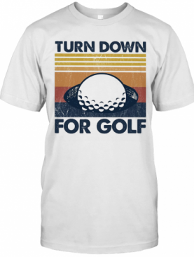 Turn Down For Golf Vintage 2020 T-Shirt