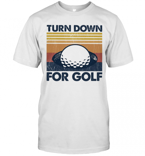 Turn Down For Golf Vintage 2020 T Shirt Classic Mens T shirt